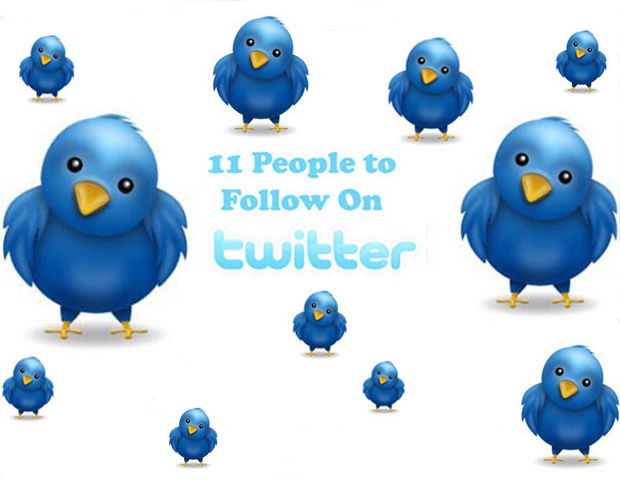4/11: 11 People You Should Follow on Twitter Now!