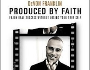 Book Review: Produced By Faith By Devon Franklin