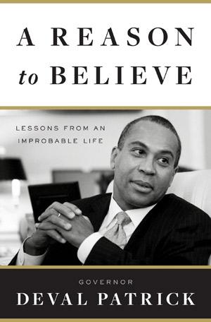 Gov. Patrick Deval's book A Reason to Believe