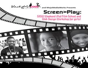 Black Girls Code and MOJO MediaWorks Host SXSW Workshop to Teach Girls to Code, Create Mobile Media
