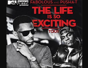 FABOLOUS AND PUSHA T life is so exciting tour