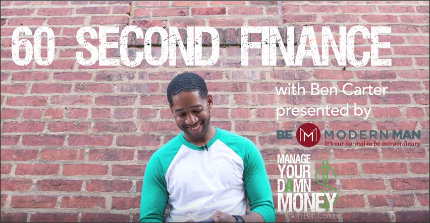 BE Modern Man - MYDM with Ben Carter - 60 Second Finance