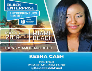 Venture Capitalist Kesha Cash Reveals What Makes a Good (Or Bad) Investment – Part 2