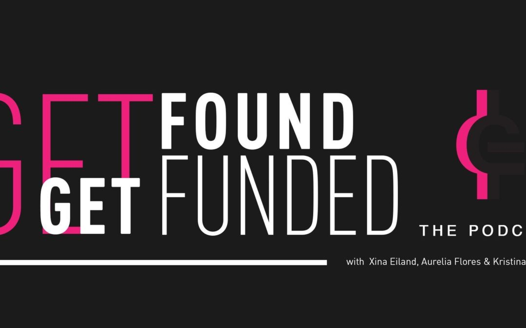 This New Podcast Teaches You How to Get Found and Get Funded