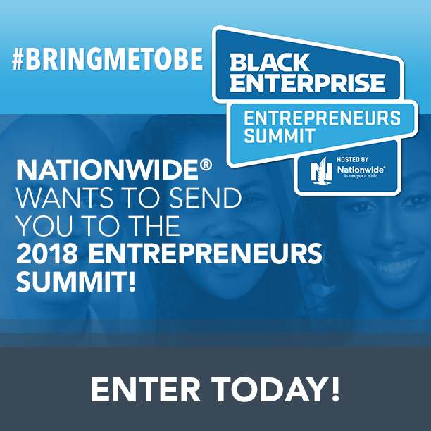 Attend the Black Enterprise Entrepreneurs Summit Courtesy of Nationwide