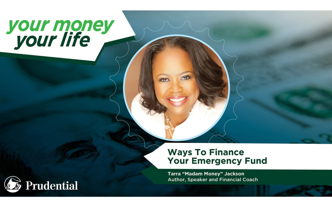 "YOUR MONEY, YOUR LIFE: EPISODE 6 – ""Ways To Finance Your Emergency Fund"""