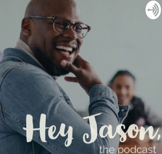 'Hey Jason, the Podcast' Celebrates the Lives of Black Men and Vulnerability