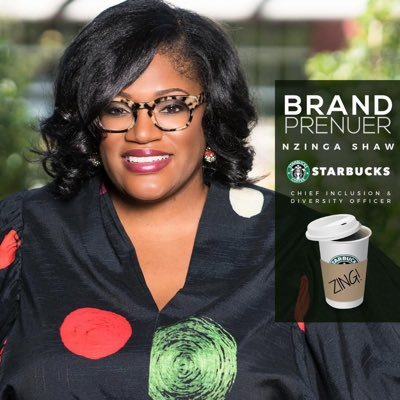 Nzinga Shaw, Global Chief Diversity & Inclusion Officer of Starbucks