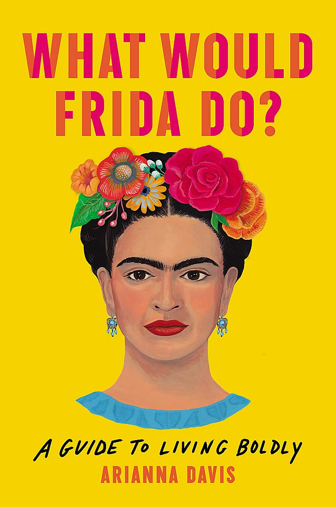 What Would Frida Do