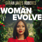 Woman Evolve Sarah Jakes Roberts